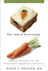 The End of Overeating by David A, Kessler, MD